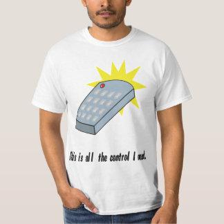 Éste es todo el control que necesito la camiseta