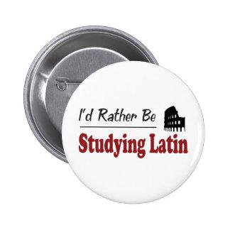 Esté estudiando bastante el latín pin redondo de 2 pulgadas