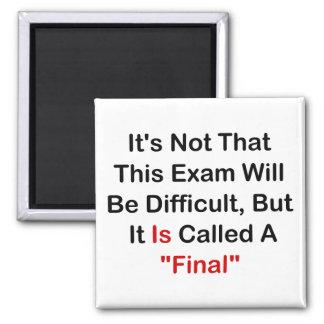 """Este examen es """"final """" imán cuadrado"""