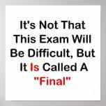 "Este examen es ""final "" posters"