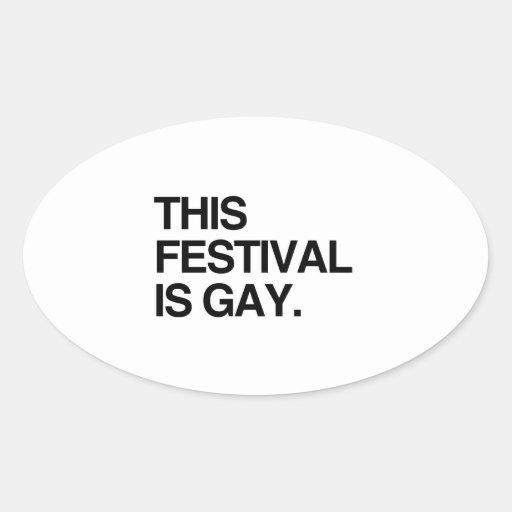 Este festival es gay pegatinas ovaladas personalizadas