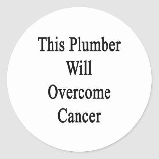 Este fontanero superará al cáncer pegatinas redondas
