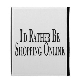 Esté haciendo compras bastante en línea