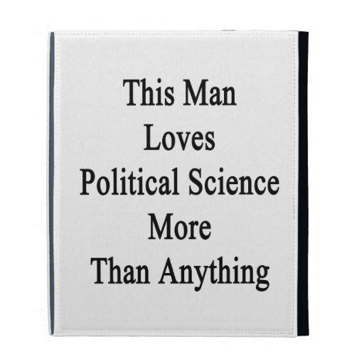 Este hombre ama ciencia política más que Anythin