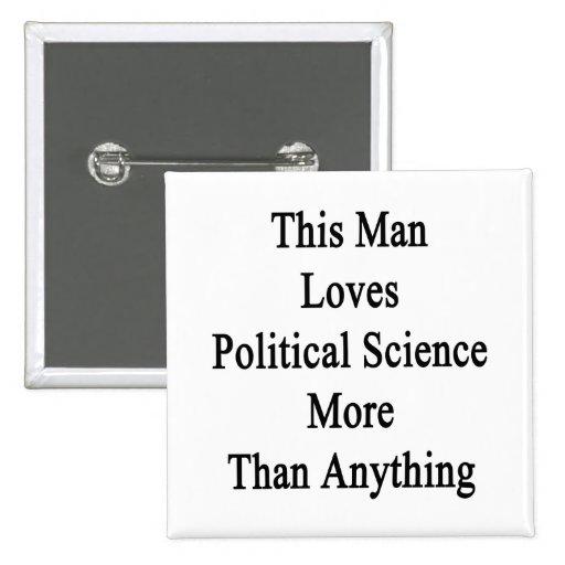 Este hombre ama ciencia política más que Anythin Pin
