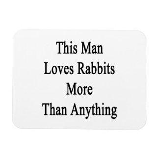 Este hombre ama conejos más que cualquier cosa imanes rectangulares