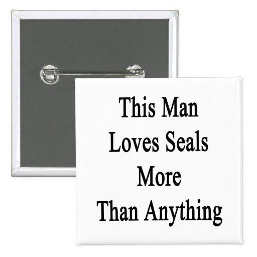 Este hombre ama los sellos más que cualquier cosa pin