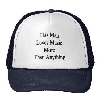 Este hombre ama música más que cualquier cosa gorro de camionero