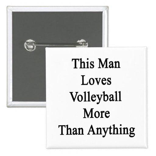 Este hombre ama voleibol más que cualquier cosa pin cuadrada 5 cm