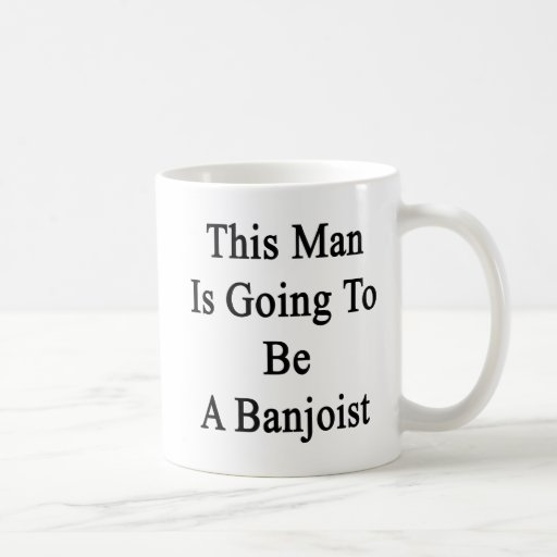 Este hombre va a ser Banjoist Taza Básica Blanca