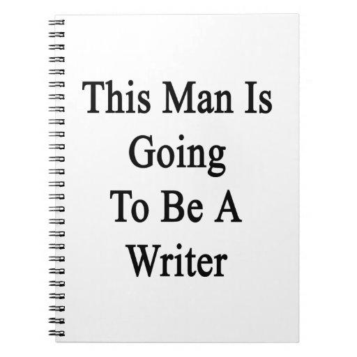 Este hombre va a ser escritor libro de apuntes