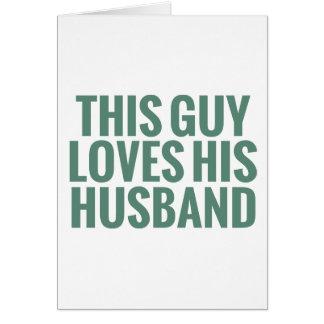 Este individuo ama a su marido tarjeta de felicitación