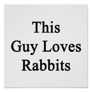 Este individuo ama conejos impresiones