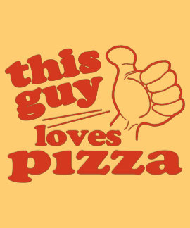 Este individuo ama la pizza camisetas