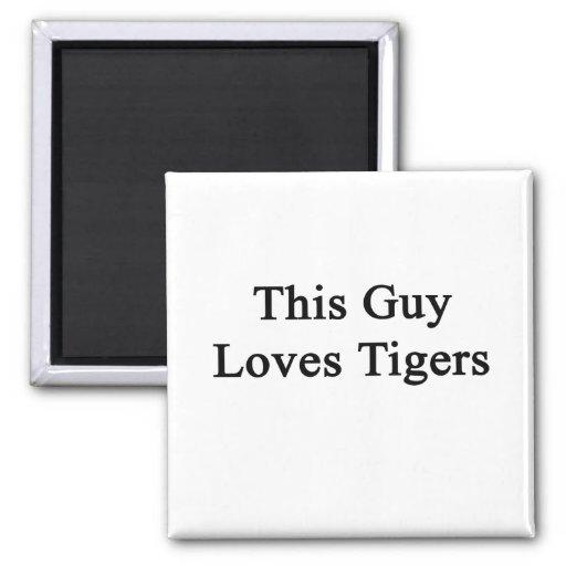 Este individuo ama tigres imán cuadrado