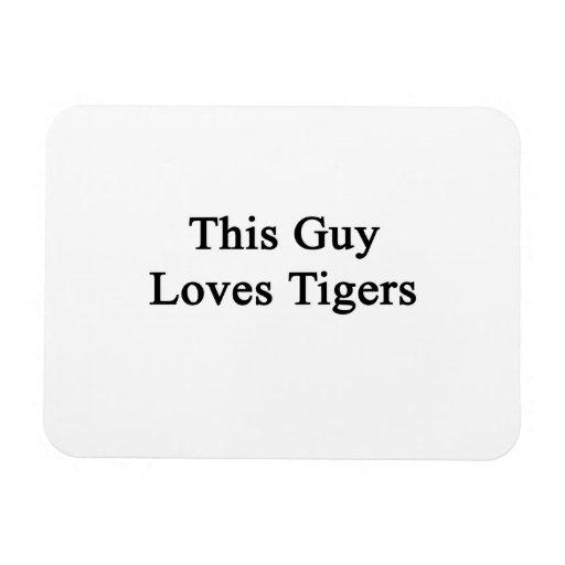 Este individuo ama tigres imán foto rectangular