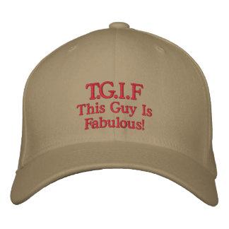 """Este individuo es """"TGIF fabuloso """" Gorra Bordada"""