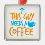 ¡Este individuo necesita un CAFÉ! Adorno Para Reyes