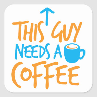 ¡Este individuo necesita un CAFÉ! Pegatina Cuadrada