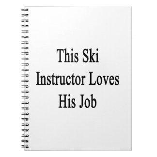 Este instructor del esquí ama su trabajo notebook