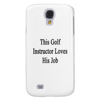 Este instructor del golf ama su trabajo funda para galaxy s4