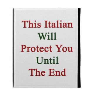 Este italiano le protegerá hasta el extremo