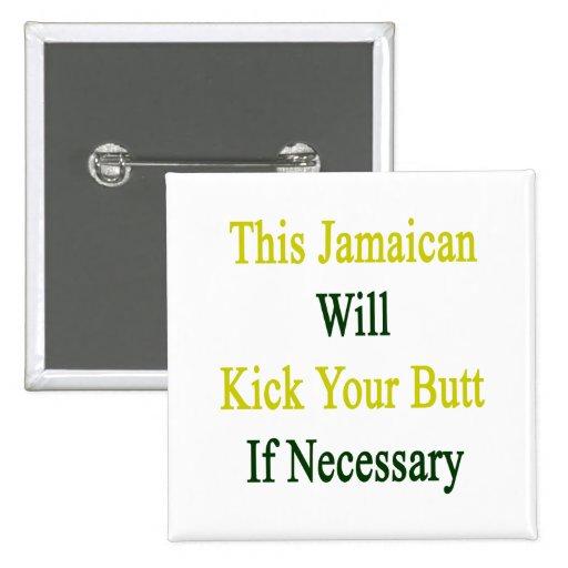 Este jamaicano golpeará su extremo con el pie en c pin cuadrada 5 cm