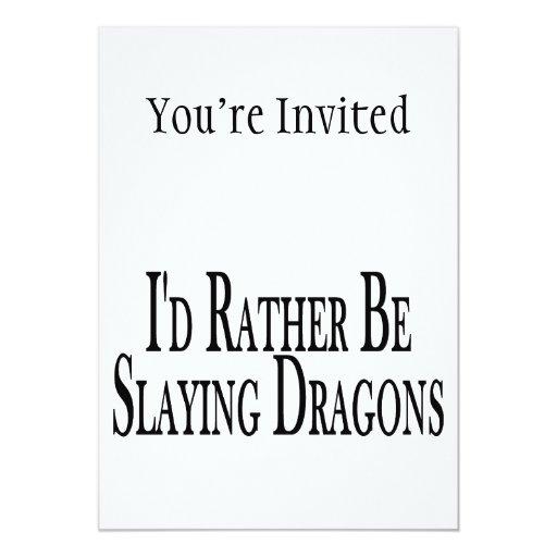 """Esté matando bastante dragones invitación 5"""" x 7"""""""