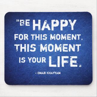 Este momento es su vida. Sea feliz. Mousepad Alfombrilla De Ratón
