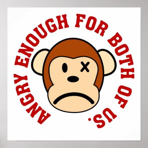 Este mono está bastante enojado para nosotros dos posters