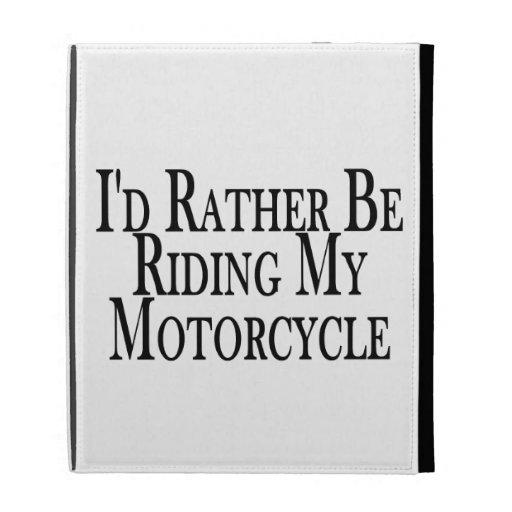 Esté montando bastante mi motocicleta