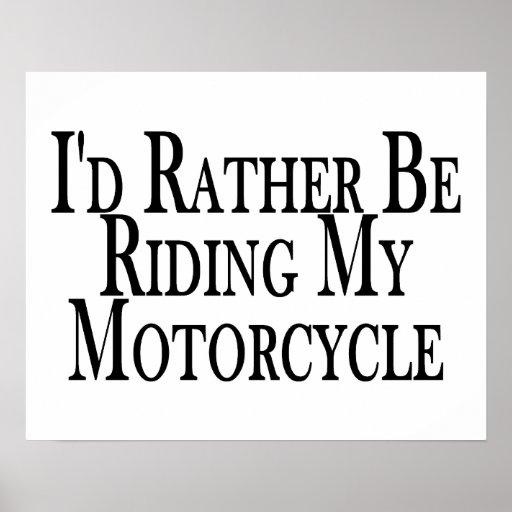 Esté montando bastante mi motocicleta póster