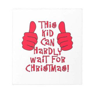 Este niño puede esperar apenas navidad bloc de papel