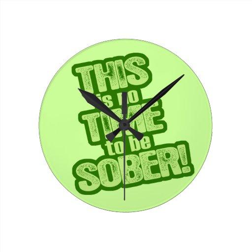 Éste no es ningún tiempo para ser sobrio relojes de pared