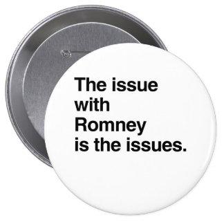 Este problema con Romney es el issues.png Pin Redondo De 4 Pulgadas