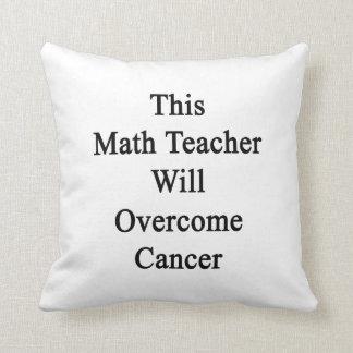 Este profesor de matemáticas superará al cáncer cojines