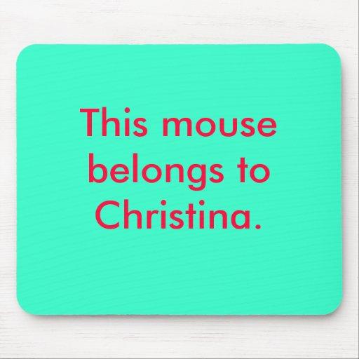 Este ratón pertenece a Christina Tapete De Ratón
