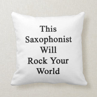 Este saxofonista oscilará su mundo cojin