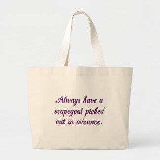 Esté siempre listo para culpar algún otro por su bolsa de tela grande