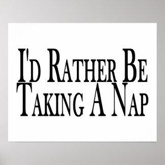 Esté tomando bastante una siesta posters