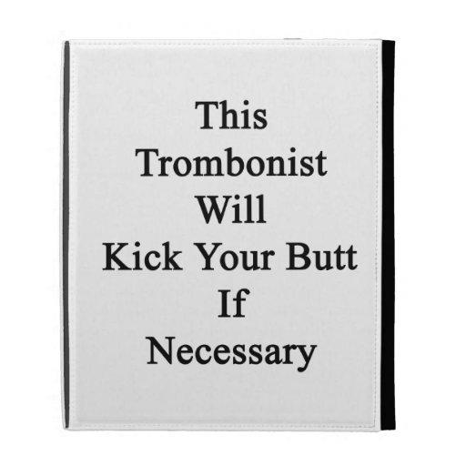 Este trombón golpeará su extremo con el pie en cas