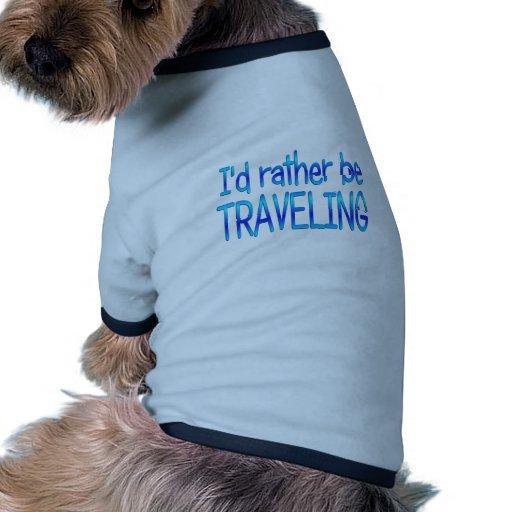 Esté viajando bastante camiseta de mascota