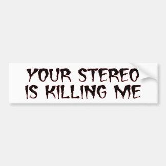 Estéreo que me mata pegatina para el parachoques ( etiqueta de parachoque