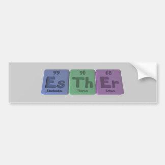 Esther as Einsteinium Thorium Erbium Bumper Sticker