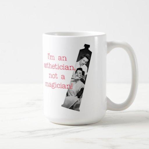 Esthetician Not a Magician Mug