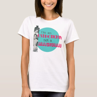 Esthetician Not a Magician Retro Women's T Shirt