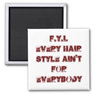 Estilo de pelo de F.Y.I.Every Ain'tFor todos Iman De Frigorífico