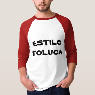 ESTILO TOLUCA T-Shirt