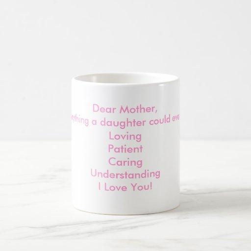 Estimada madre, usted es todo que podría una hija… taza básica blanca