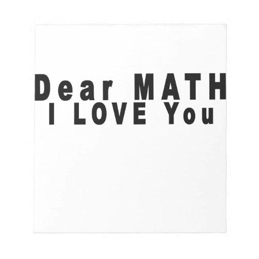 Estimada matemáticas te quiero sin fin T-Shirts.pn Libretas Para Notas